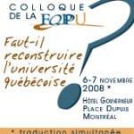 Colloque de la FQPPU : Faut-il reconstruire l'université québécoise?