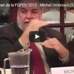 Sommet de la FQPPU 2012 : Michel Umbriaco (1)